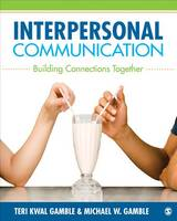 Interpersonal Communication: Building Connections Together (Paperback)
