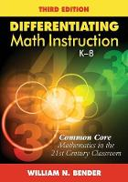 Differentiating Math Instruction, K-8: Common Core Mathematics in the 21st Century Classroom (Paperback)
