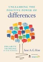 Unleashing the Positive Power of Differences: Polarity Thinking in Our Schools (Paperback)
