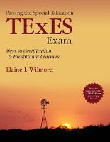 Passing the Special Education TExES Exam: Keys to Certification and Exceptional Learners (Paperback)