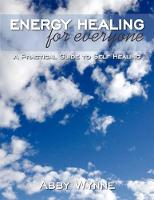 Energy Healing for Everyone: A Practical Guide to Self Healing (Paperback)