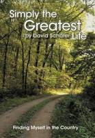 Simply the Greatest Life: Finding Myself in the Country (Hardback)