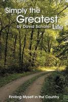 Simply the Greatest Life: Finding Myself in the Country (Paperback)