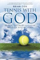 Tennis with God: My Quest for the Perfect Game and Peace with My Father (Paperback)