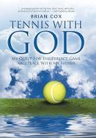 Tennis with God: My Quest for the Perfect Game and Peace with My Father (Hardback)