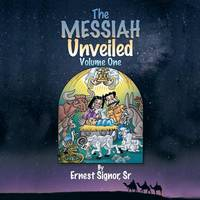 The Messiah Unveiled: Volume One (Paperback)