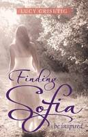 Finding Sofia: Be Inspired (Paperback)