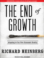 The End of Growth: Adapting to Our New Economic Reality (CD-Audio)