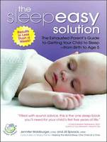 The Sleepeasy Solution: The Exhausted Parent's Guide to Getting Your Child to Sleep---from Birth to Age 5 (CD-Audio)