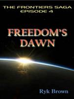 Freedom's Dawn - Frontiers Saga 4 (CD-Audio)