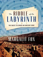 The Riddle of the Labyrinth: The Quest to Crack an Ancient Code (CD-Audio)