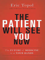 The Patient Will See You Now: The Future of Medicine Is in Your Hands (CD-Audio)