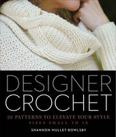 Designer Crochet: 32 Patterns to Elevate Your Style (Paperback)