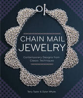 Chain Mail Jewelry: Contemporary Designs from Classic Techniques (Paperback)