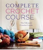 Complete Crochet Course (Hardback)
