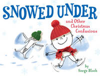 Snowed Under and Other Christmas Confusions (Paperback)
