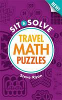 Math Puzzles - New Sit & Solve Travel (Paperback)