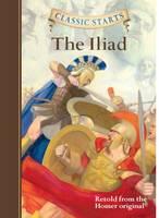 Classic Starts (R): The Iliad - Classic Starts (Hardback)