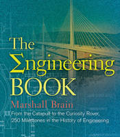 The Engineering Book: From the Catapult to the Curiosity Rover, 250 Milestones in the History of Engineering - Sterling Milestones (Hardback)