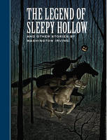 The Legend of Sleepy Hollow and Other Stories - Sterling Unabridged Classics (Hardback)