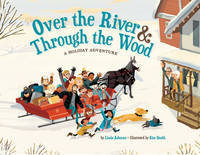 Over the River & Through the Wood: A Holiday Adventure (Hardback)