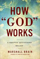 """How """"God"""" Works: A Logical Inquiry on Faith (Hardback)"""