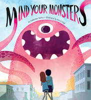 Mind Your Monsters (Hardback)