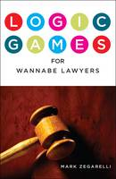 Logic Games for Wannabe Lawyers (Paperback)