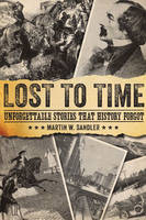 Lost to Time: Unforgettable Stories That History Forgot (Paperback)