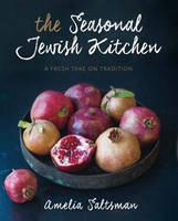 The Seasonal Jewish Kitchen: A Fresh Take on Tradition (Hardback)