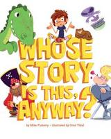 Whose Story Is This, Anyway? (Hardback)