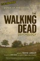 The Walking Dead Psychology: Psych of the Living Dead (Paperback)