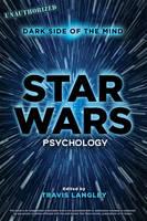 Star Wars Psychology: Dark Side of the Mind - Popular Culture Psychology (Paperback)