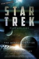 Star Trek Psychology: The Mental Frontier (Paperback)