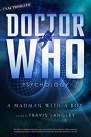 Doctor Who Psychology: A Madman with a Box (Paperback)