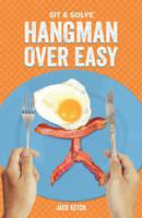 Sit & Solve (R) Hangman Over Easy (Paperback)