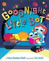 Goodnight, Little Bot (Hardback)