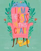 I Am the Boss of this Chair (Hardback)