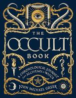 The Occult Book: A Chronological Journey, from Alchemy to Wicca - Sterling Chronologies (Hardback)