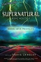 Supernatural Psychology: Roads Less Travelled (Paperback)
