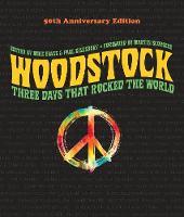 Woodstock: 50th Anniversary Edition: Three Days that Rocked the World (Hardback)
