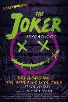 The Joker Psychology: Evil Clowns and the Women Who Love Them - Popular Culture Psychology 12 (Paperback)