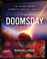 Doomsday Book: The Science Behind Humanity's Greatest Threats (Hardback)