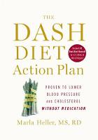The Dash Diet Action Plan: Proven to Lower Blood Pressure and Cholesterol without Medication (Hardback)