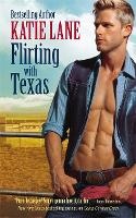 Flirting with Texas: Number 5 in series - Deep in the Heart of Texas (Paperback)