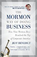 The Mormon Way of Doing Business, Revised Edition: How Nine Western Boys Reached the Top of Corporate America (Paperback)