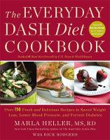 The Everyday DASH Diet Cookbook: Over 150 Fresh and Delicious Recipes to Speed Weight Loss, Lower Blood Pressure, and Prevent Diabetes (Hardback)