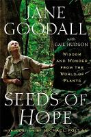 Seeds of Hope: Wisdom and Wonder from the World of Plants (Hardback)