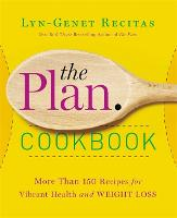 The Plan Cookbook: More Than 150 Recipes for Vibrant Health and Weight Loss (Hardback)