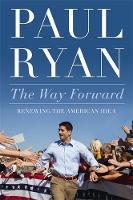 The Way Forward: Renewing the American Idea (Hardback)